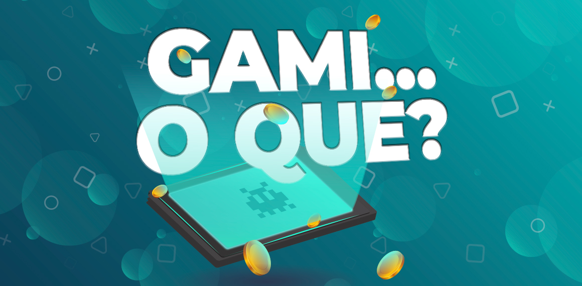 Gami…o que? O que é gamification ou gamificação?